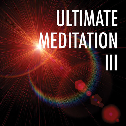 Ultimate Meditation 3 (MP3 Download)