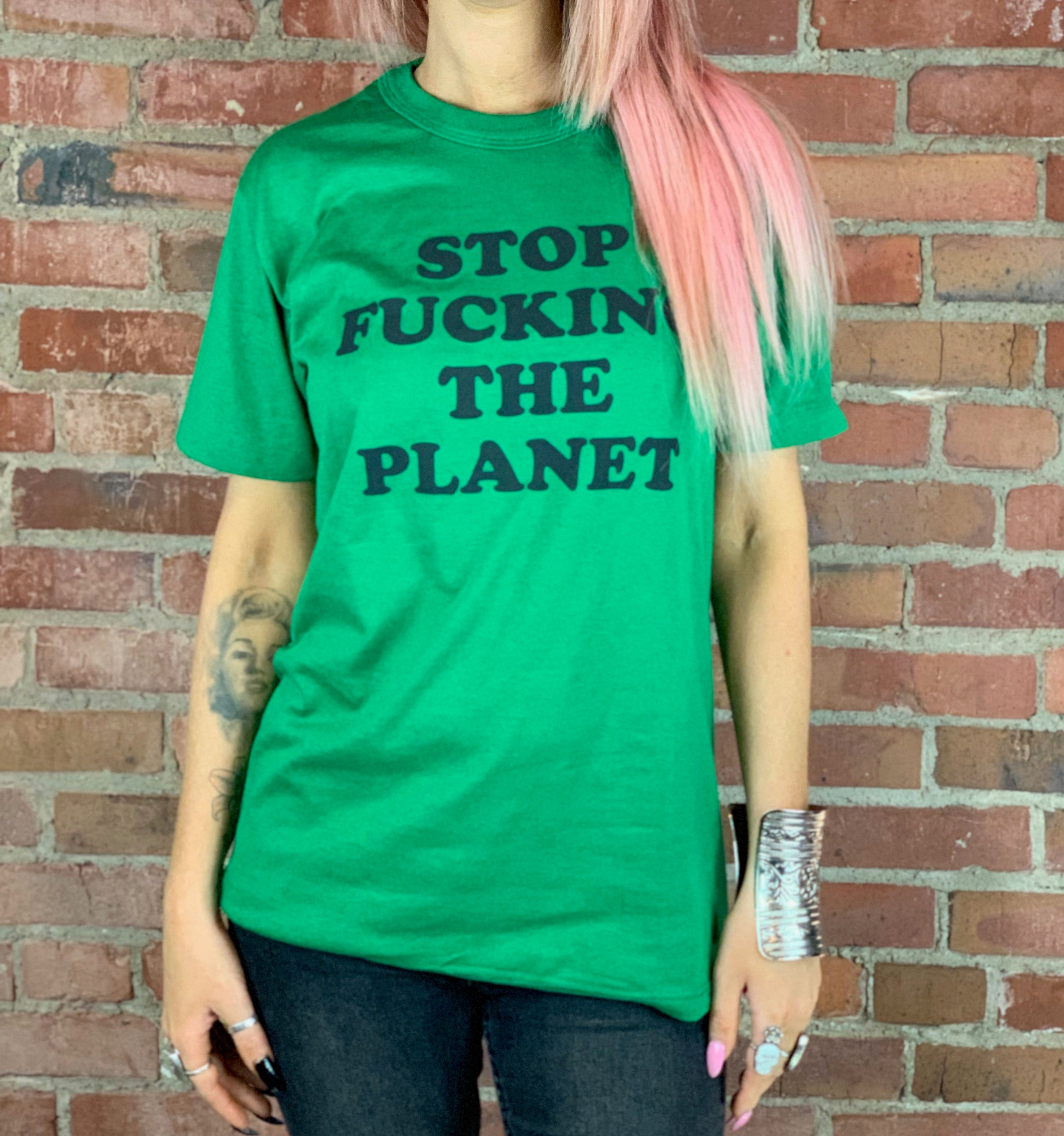 Stop F*cking The Planet Green - Wild Ones