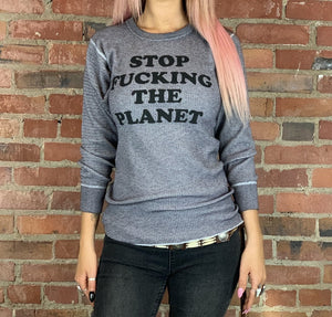 Stop F*cking The Planet Washed Gray Thermal M - Wild Ones