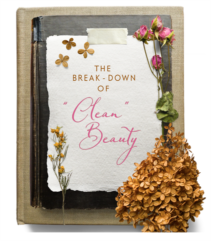 What defines Clean Beauty & What it means to Us