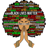 Black Lives Matter Afro Woman Praying Quotes Humanity Social Protest Justice SVG Vector Cut Files