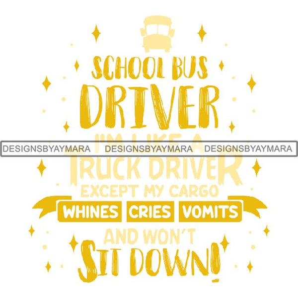 Bus Driver Cute Quotes PNG Files For Print Not For Cutting