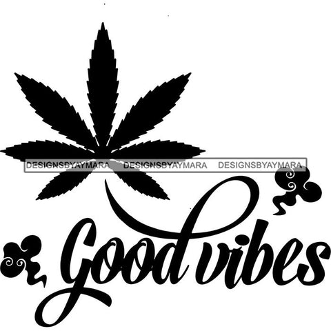 Good Vibes Marijuana Cannabis Wedd Leaf Hot Seller Design SVG Cutting Files
