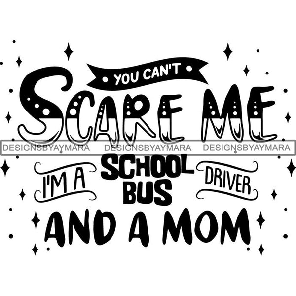 School Bus Driver Cute Quotes SVG Cut Files For Silhouette Cricut and More