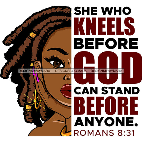 She Who Kneels Before God Can Stand Before Anyone  Black Woman Locs Sister Locs  SVG JPG PNG Vector Clipart Cricut Silhouette Cut Cutting1