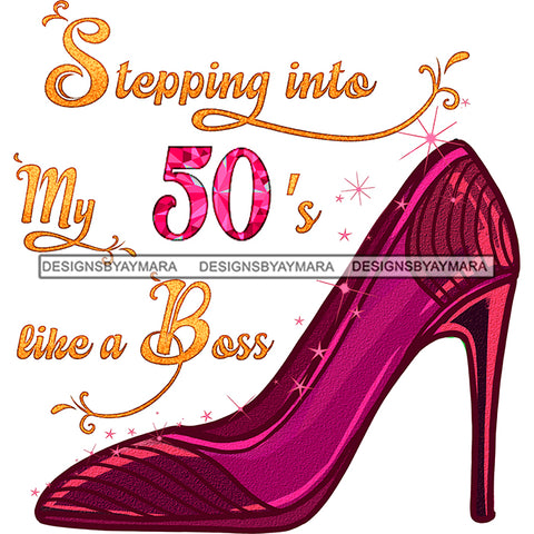 Stepping Into My 50's Like A Boss Pink Shoe JPG PNG  Clipart Cricut Silhouette Cut Cutting