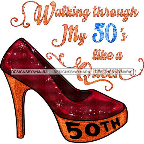 Walking Through My 50's Like A Queen Shoe JPG PNG  Clipart Cricut Silhouette Cut Cutting