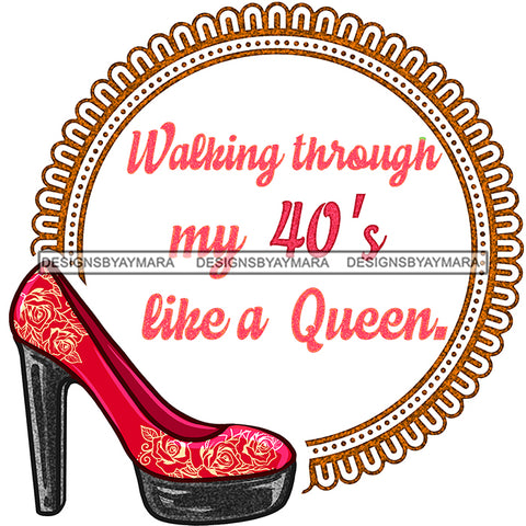 Stepping Into My 40's Like A Queen Red Shoe JPG PNG  Clipart Cricut Silhouette Cut Cutting