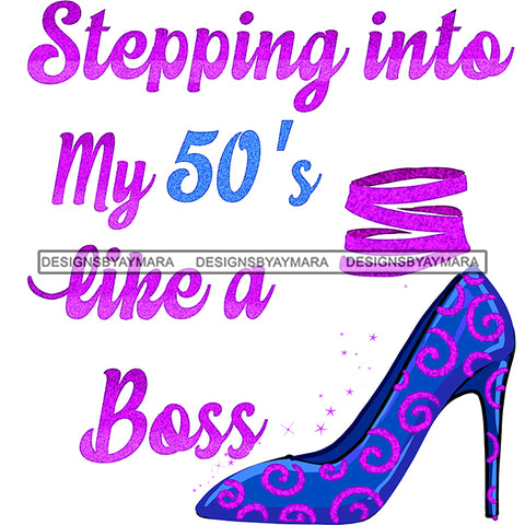 Stepping Into My  50th Birthday Like A Boss Blue Purple High Heels Shoes JPG PNG  Clipart Cricut Silhouette Cut Cutting