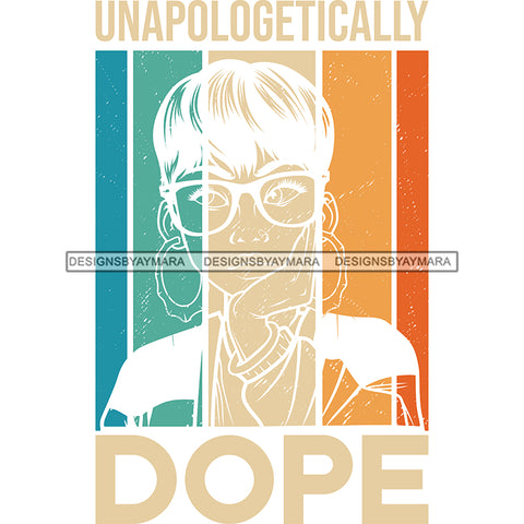 Unapologetically Dope Silhouette SVG JPG PNG Vector Clipart Cricut Silhouette Cut Cutting1