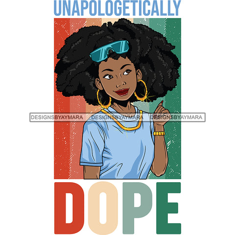 Unapologetically Dope SVG JPG PNG Vector Clipart Cricut Silhouette Cut Cutting1