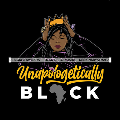Unapologetically Black Africa Queen With Locs Sister Locs SVG JPG PNG Vector Clipart Cricut Silhouette Cut Cutting1