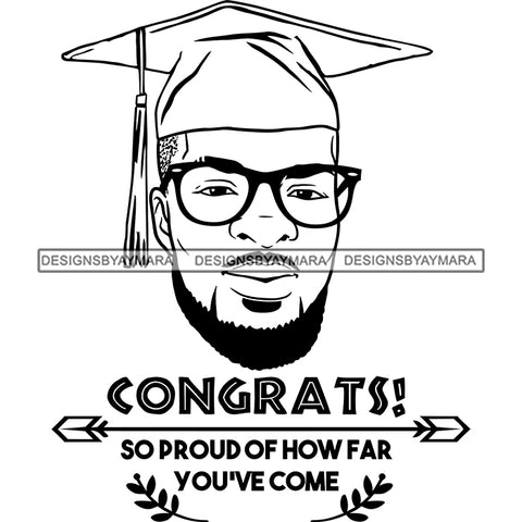 Afro Man Graduate Wearing Cap Glasses Life Quotes Academic Achievement Diploma Graduation B/W SVG JPG PNG Cutting Files For Silhouette Cricut More