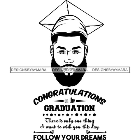 Afro Man Graduate Wearing Cap Life Quotes Beard Academic Achievement Diploma Graduation B/W SVG JPG PNG Cutting Files For Silhouette Cricut More