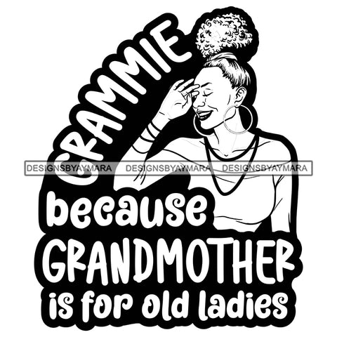 Grandma Grammie Love Happy Mother's Day Celebration Granny Life Quotes B/W SVG JPG PNG Vector Clipart Cricut Silhouette Cut Cutting