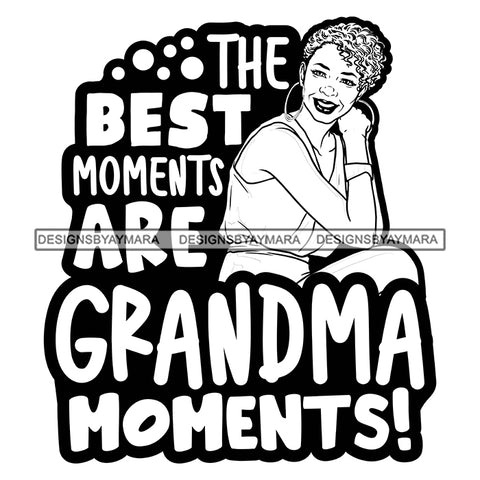 Grandma Moments Love Happy Mother's Day Celebration Granny Life Quotes B/W SVG JPG PNG Vector Clipart Cricut Silhouette Cut Cutting