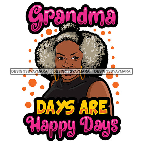 Grandma Days Love Happy Mother's Day Celebration Granny Life Quotes SVG JPG PNG Vector Clipart Cricut Silhouette Cut Cutting