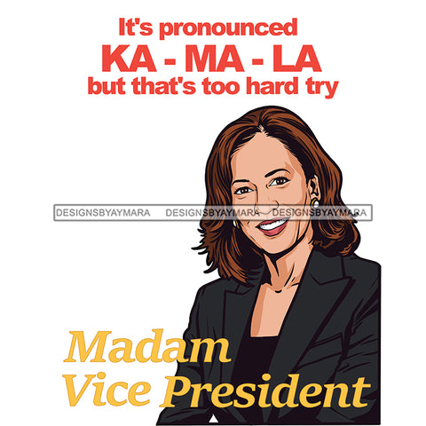It's Pronounced  Ka Ma La  Madam Vice President JPG PNG  Clipart Cricut Silhouette Cut Cutting