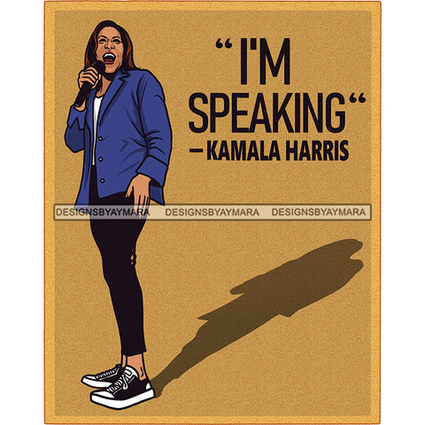 I'm Speaking Kamala Harris VP Color Background JPG PNG  Clipart Cricut Silhouette Cut Cutting