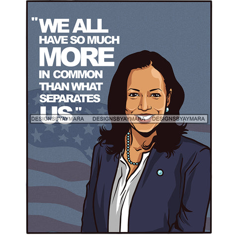 We All Have So Much More In Common Kamala Harris JPG PNG  Clipart Cricut Silhouette Cut Cutting