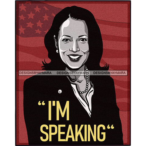 I'm Speaking VP Kamala Harris Flag Background JPG PNG  Clipart Cricut Silhouette Cut Cutting