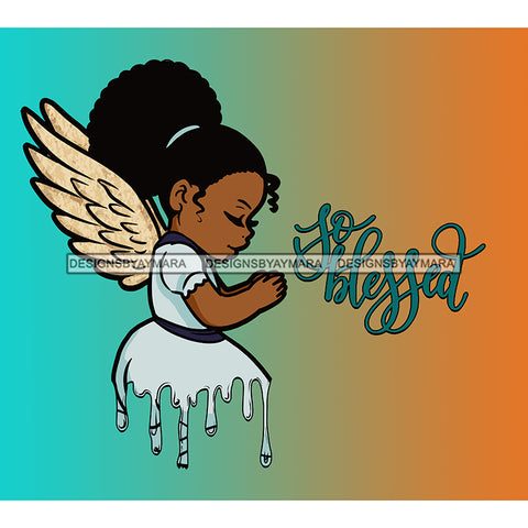 Dripping Little Black Angel So Blessed Praying Child Angel Turquoise And Orange Background JPG PNG  Clipart Cricut Silhouette Cut Cutting