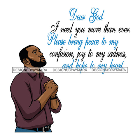 Black Man Praying Prayers Pray  Dear God I Need You More Than Ever Quotes Attractive Black Man SVG Cutting Layered Files