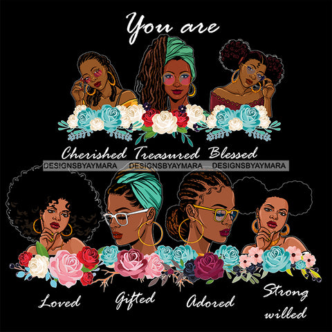 Afro Women Together You Are Gifted Adored Life Quotes Divas Flowers Dark Background SVG JPG PNG Vector Clipart Cricut Silhouette Cut