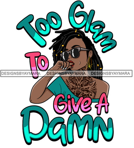 Afro Beautiful Sexy Woman Sassy Life Quotes Melanin Nubian Sunglasses Dreadlocks Hairstyle SVG PNG JPG Cutting Files Silhouette Cricut More