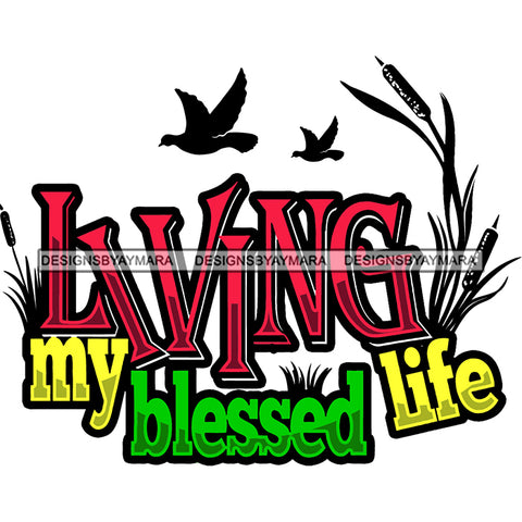 Living My Blessed Life Hot Sellers Designs .SVG Cutting Files