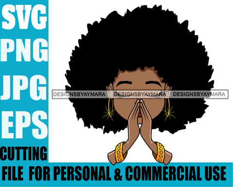 Afro Cute Lili Big Afro Hairstyle Praying Prayers Pray Designs For Commercial And Personal Use Black Girl Woman Nubian Queen Melanin SVG Cutting Files For Silhouette Cricut and More