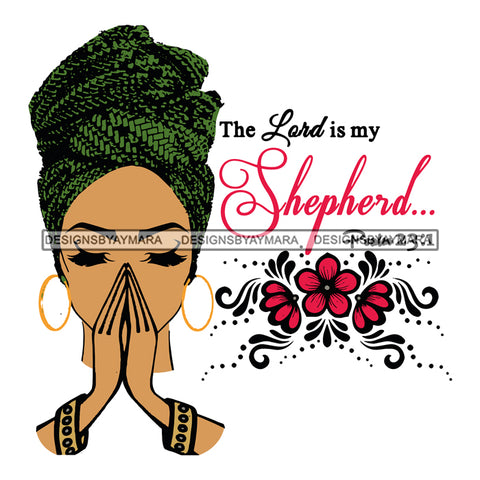 Afro Beautiful Black Woman Praying God Religious Quotes The Lord Is My Shepherd Hoop Earrings Turban Style SVG Files For Silhouette Cricut And More