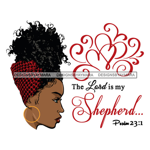 Afro Girl Babe Hoop Earrings Life Religious Quotes The Lord Is My Shepperd Sexy Turban Profile Up Do Hair Style SVG Cutting Files For Silhouette Cricut