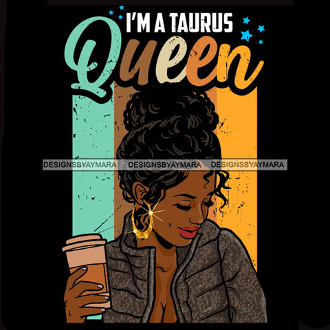 Black Woman I Am A Taurus Queen SVG JPG PNG Vector Clipart Cricut Silhouette Cut Cutting