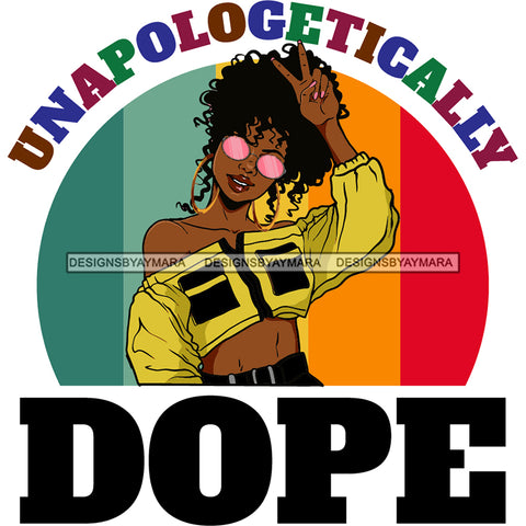 Unapologetically Dope Sassy Woman In Yellow Peace SVG JPG PNG Vector Clipart Cricut Silhouette Cut Cutting