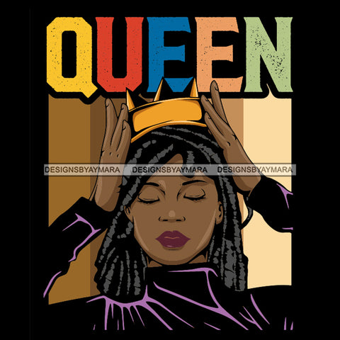 Black Queen In Locs Holding Her Crown SVG JPG PNG Vector Clipart Cricut Silhouette Cut Cutting