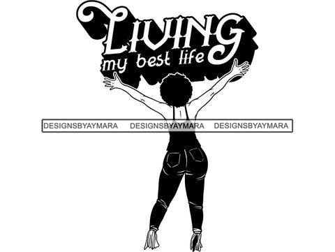 Living My Best Life Woman In Jeans And Top In BW In Heels SVG JPG PNG Vector Clipart Cricut Silhouette Cut Cutting