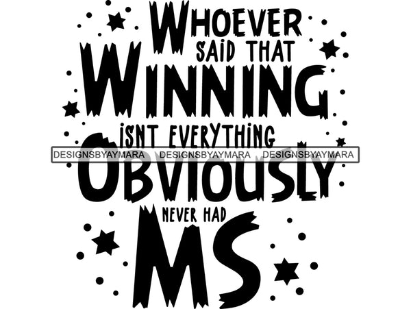 Multiple Sclerosis Awareness SVG Quotes Cut Files For Silhouette and Cricut