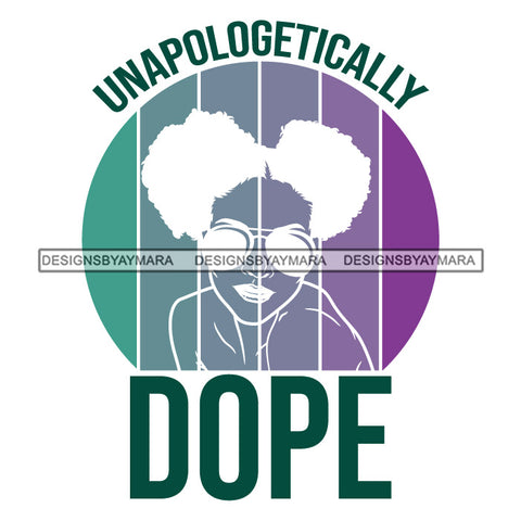 Unapologetically Dope Purple Green SVG JPG PNG Vector Clipart Cricut Silhouette Cut Cutting