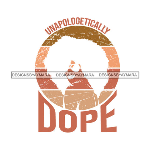 Unapologetically Dope Woman With Afro Logo Decal SVG JPG PNG Vector Clipart Cricut Silhouette Cut Cutting