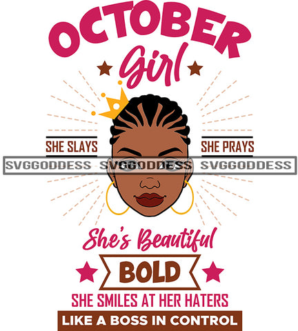 October Girl She Slays She Prays Braids Cornrows SVG JPG PNG Vector Clipart Cricut Silhouette Cut Cutting