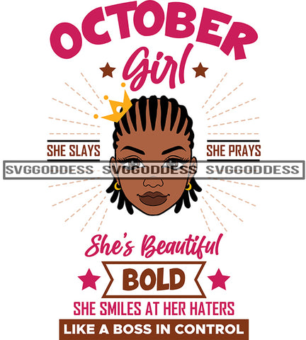 October Girl With Cornrows And Crown She Slays She Prays  SVG JPG PNG Vector Clipart Cricut Silhouette Cut Cutting