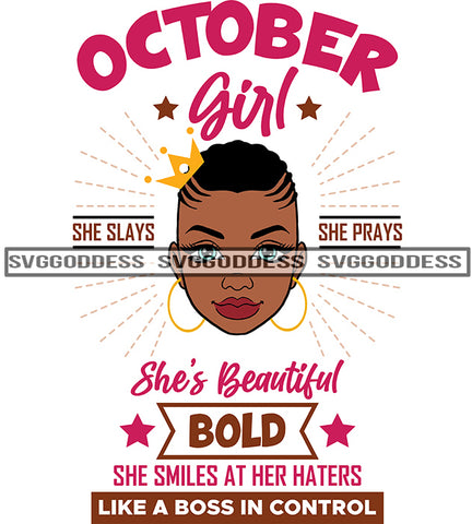 October Girl She Slays She Prays She Is Beautiful  SVG JPG PNG Vector Clipart Cricut Silhouette Cut Cutting