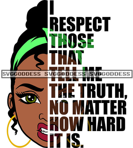 Savage Black Woman Quote I Respect Those That Tell  SVG JPG PNG Vector Clipart Cricut Silhouette Cut Cutting