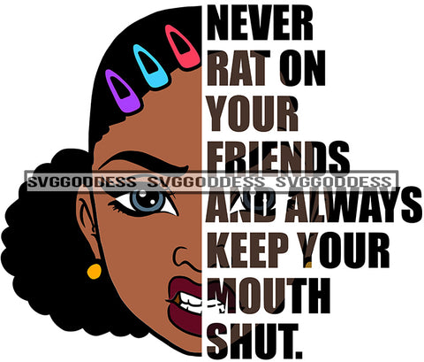 Savage Black Woman Quote Never Rat On Your Friends SVG JPG PNG Vector Clipart Cricut Silhouette Cut Cutting