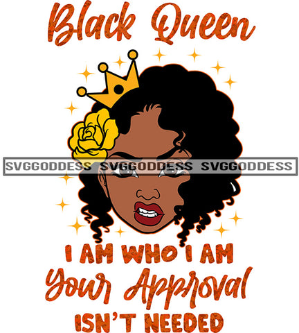 Savage Black Woman Quote I Am Who I Am With Crown SVG JPG PNG Vector Clipart Cricut Silhouette Cut Cutting