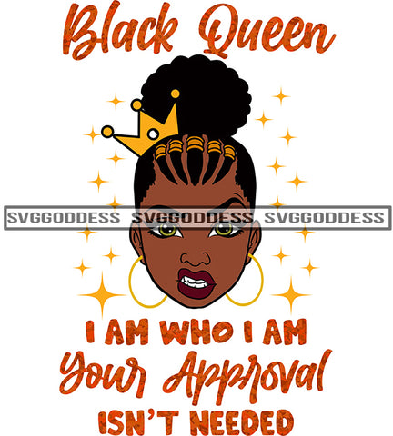 Savage Black Queen Quote I Am Who I Am With Crown Cornrows SVG JPG PNG Vector Clipart Cricut Silhouette Cut Cutting