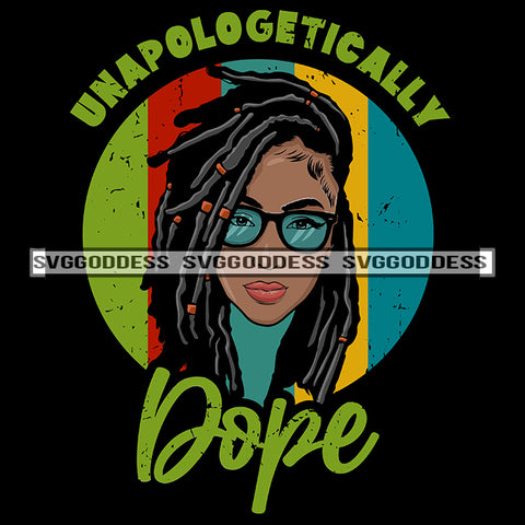 Unapologetically Dope Locs Goddess Blue Sunglasses Shades SVG JPG PNG Vector Clipart Cricut Silhouette Cut Cutting