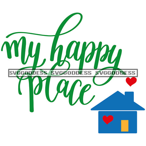 My Happy Place Home House Blue House Realtor Red Heart SVG JPG PNG Vector Clipart Cricut Silhouette Cut Cutting