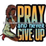 Afro Lola Kneeling Praying God Lord Faith Quotes .SVG Vector Clipart Cutting Files For Silhouette Cricut and More!